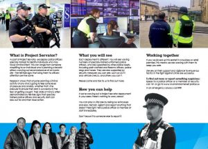 Partners and businesses will be provided with information about Project Servator to help us raise awareness among the general public about the importance of reporting suspicious activity to us.